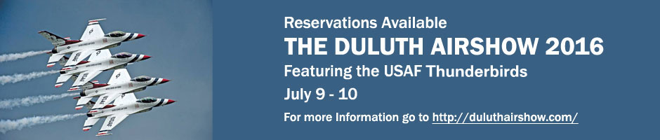 Duluth Airshow July 9th and 10th, reservations available.
